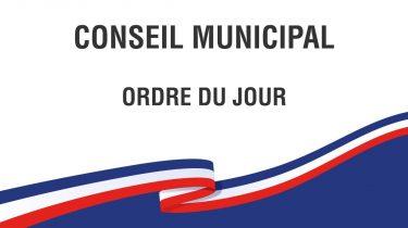 Ordre du jour du prochain Conseil Municipal